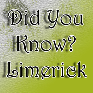 Did you know? Limerick Facts 1