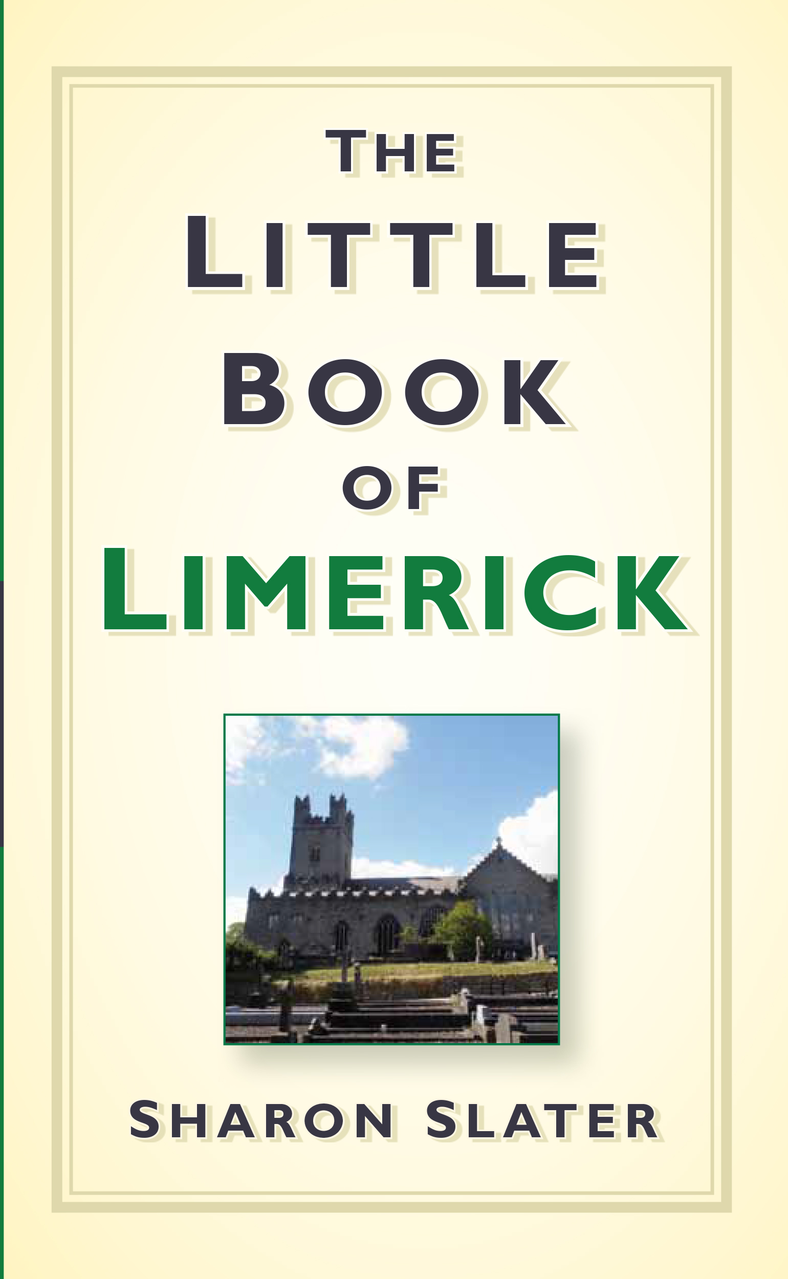 'The Little Book Of Limerick' a publication by Sharon Slater