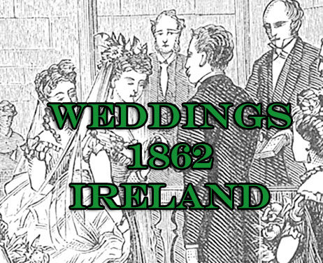1862 Weddings Announcements in Ireland