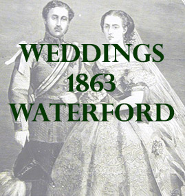Waterford Weddings 1863