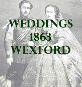 Wexford Weddings 1863